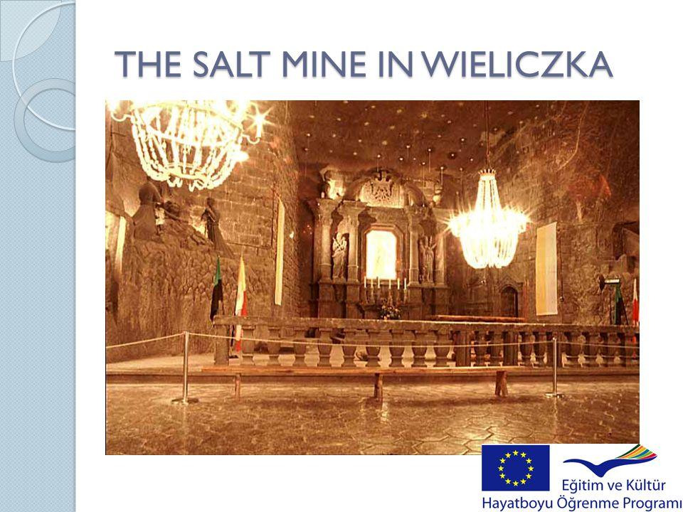 THE SALT MINE IN WIELICZKA
