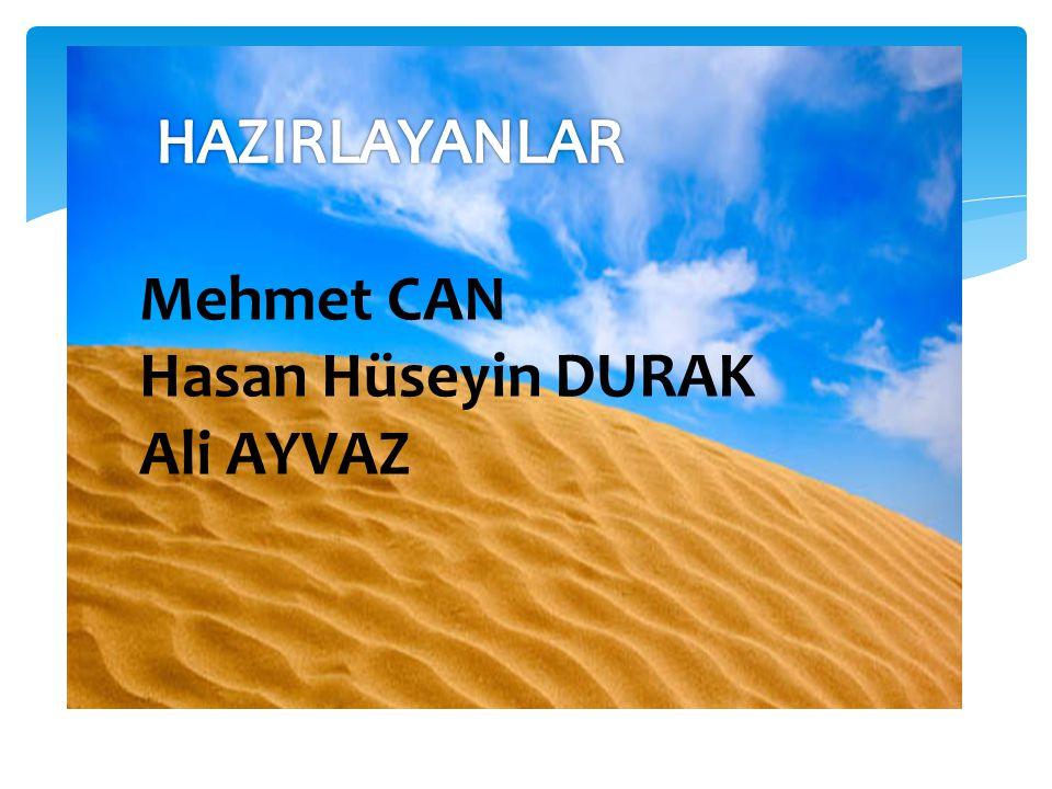 HAZIRLAYANLAR Mehmet CAN Hasan Hüseyin DURAK Ali AYVAZ