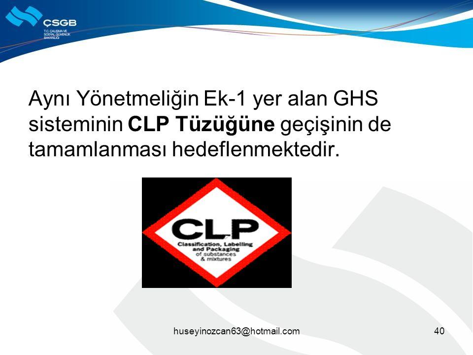 Aynı Yönetmeliğin Ek-1 yer alan GHS sisteminin CLP Tüzüğüne geçişinin de tamamlanması hedeflenmektedir.