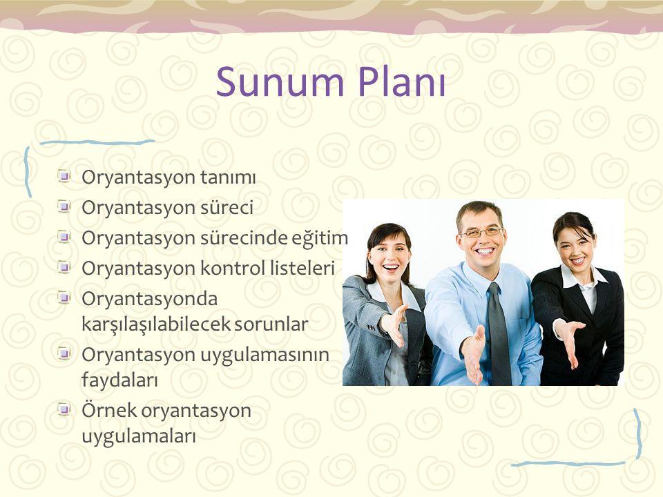Sunum Planı Oryantasyon tanımı Oryantasyon süreci