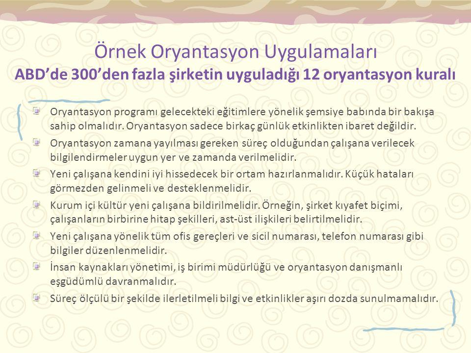 Örnek Oryantasyon Uygulamaları ABD'de 300'den fazla şirketin uyguladığı 12 oryantasyon kuralı