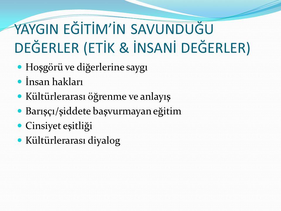 YAYGIN EĞİTİM'İN SAVUNDUĞU DEĞERLER (ETİK & İNSANİ DEĞERLER)