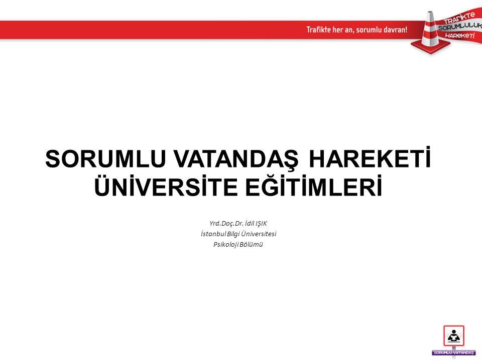 Yrd.Doç.Dr. İdil IŞIK İstanbul Bilgi Üniversitesi Psikoloji Bölümü