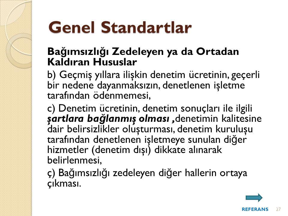 Genel Standartlar Bağımsızlığı Zedeleyen ya da Ortadan Kaldıran Hususlar.