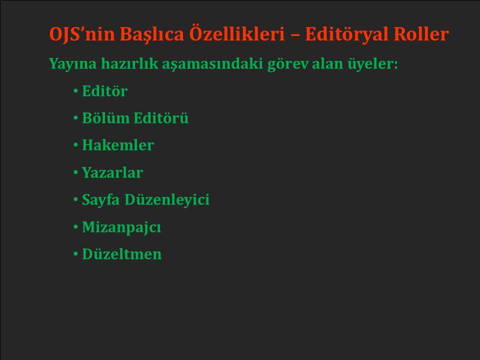 OJS'nin Başlıca Özellikleri – Editöryal Roller