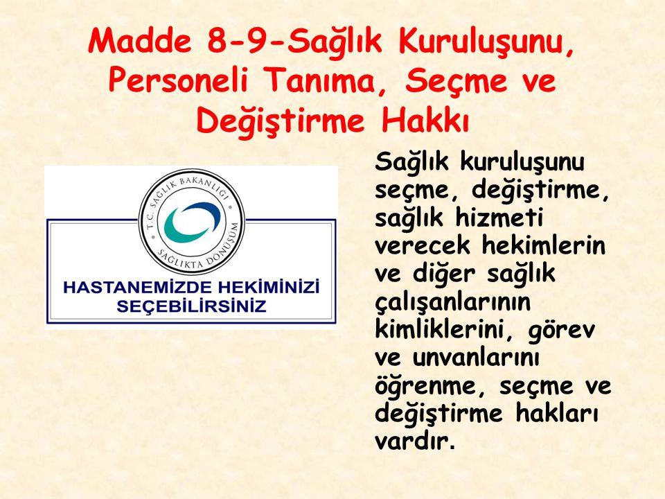 Madde 8-9-Sağlık Kuruluşunu, Personeli Tanıma, Seçme ve Değiştirme Hakkı