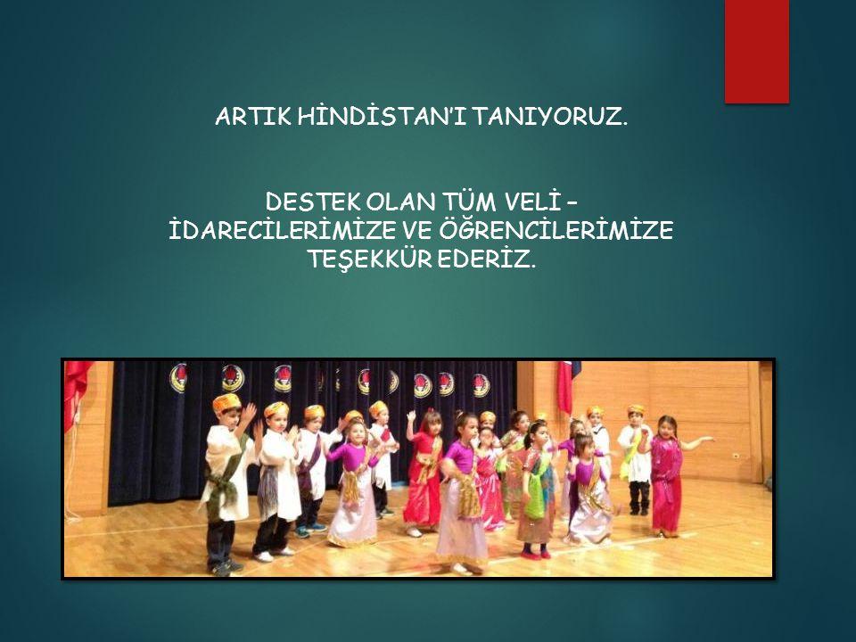 ARTIK HİNDİSTAN'I TANIYORUZ.