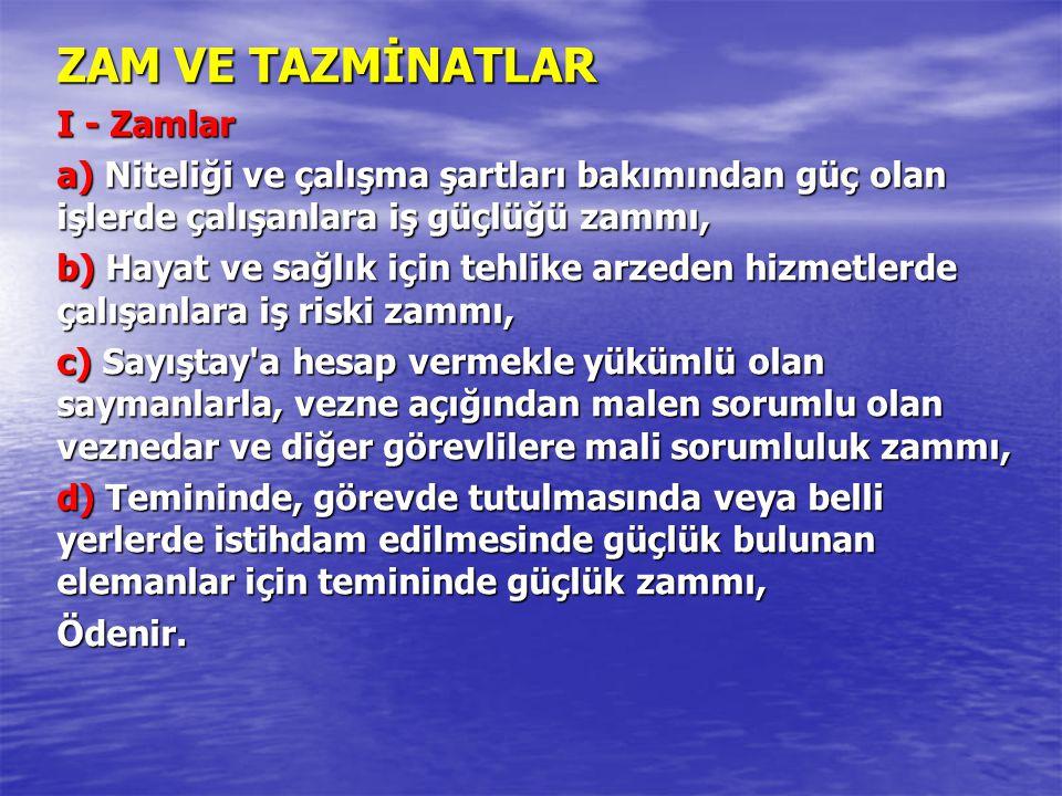 ZAM VE TAZMİNATLAR I - Zamlar