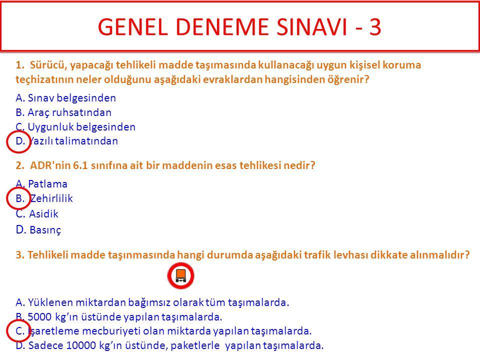 GENEL DENEME SINAVI - 3 C. Asidik D. Basınç