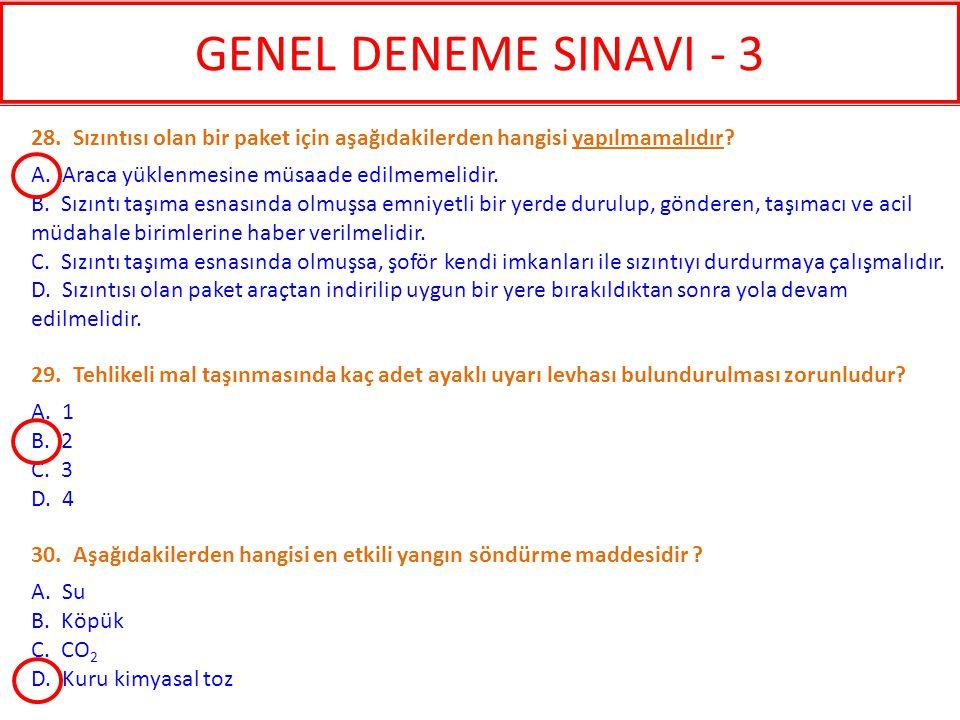 GENEL DENEME SINAVI - 3 28. Sızıntısı olan bir paket için aşağıdakilerden hangisi yapılmamalıdır