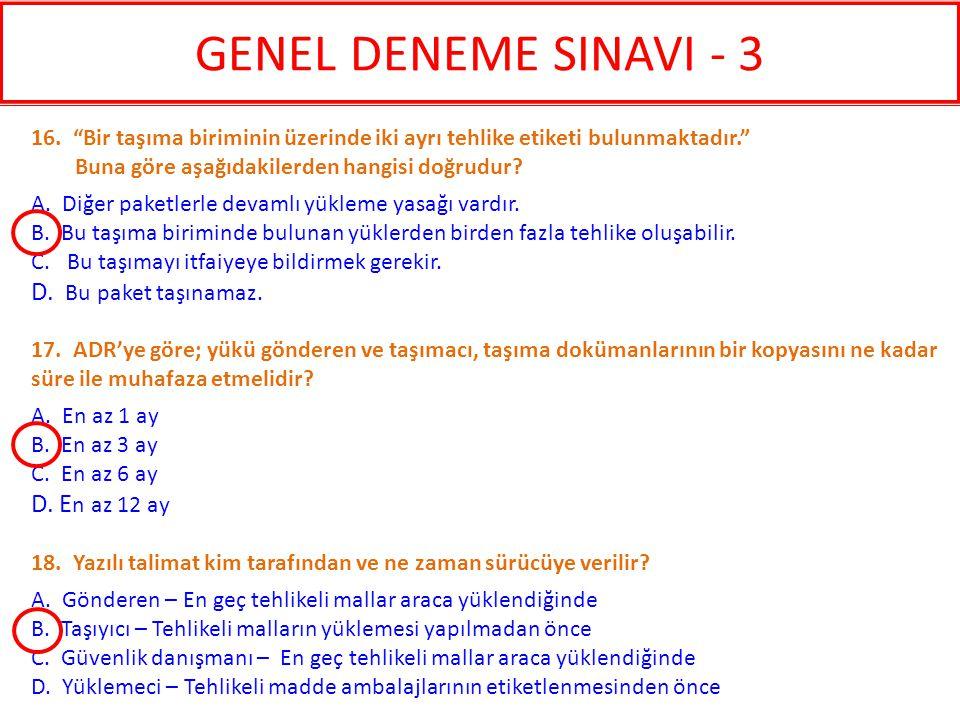 GENEL DENEME SINAVI - 3 D. Bu paket taşınamaz. D. En az 12 ay
