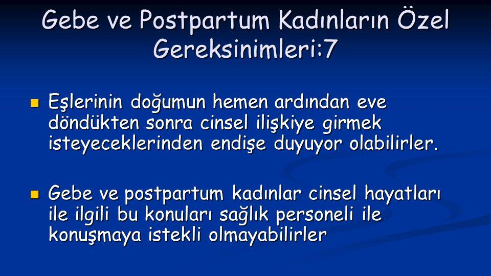 Gebe ve Postpartum Kadınların Özel Gereksinimleri:7