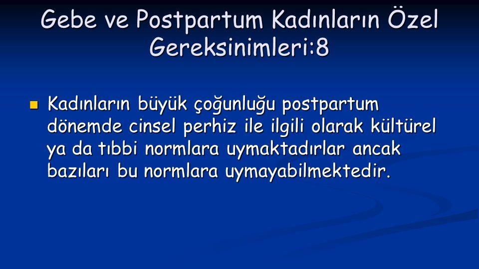 Gebe ve Postpartum Kadınların Özel Gereksinimleri:8
