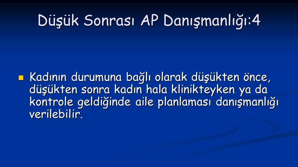 Düşük Sonrası AP Danışmanlığı:4