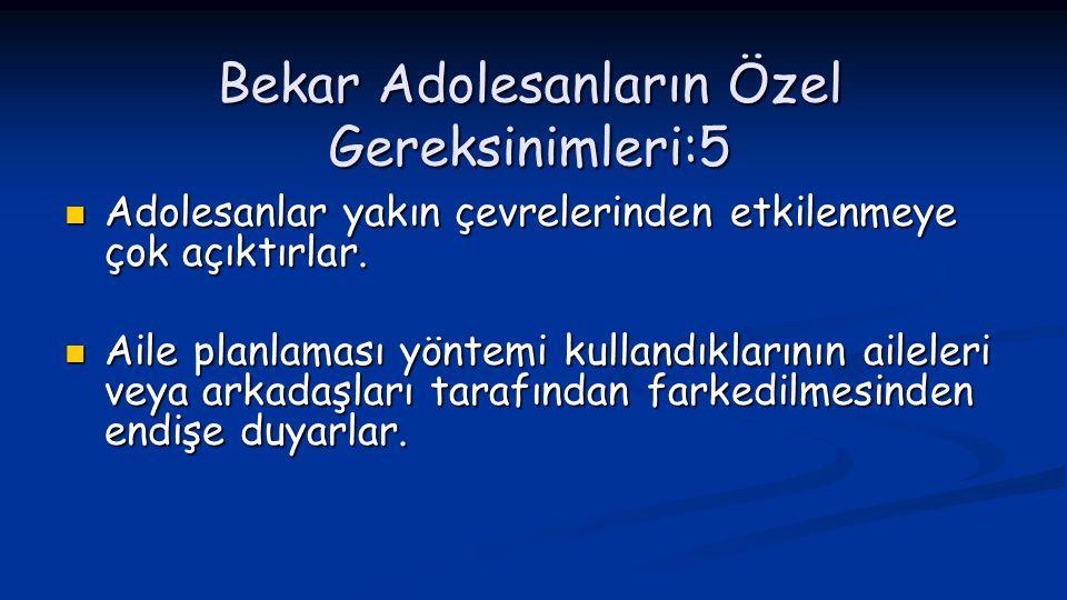 Bekar Adolesanların Özel Gereksinimleri:5