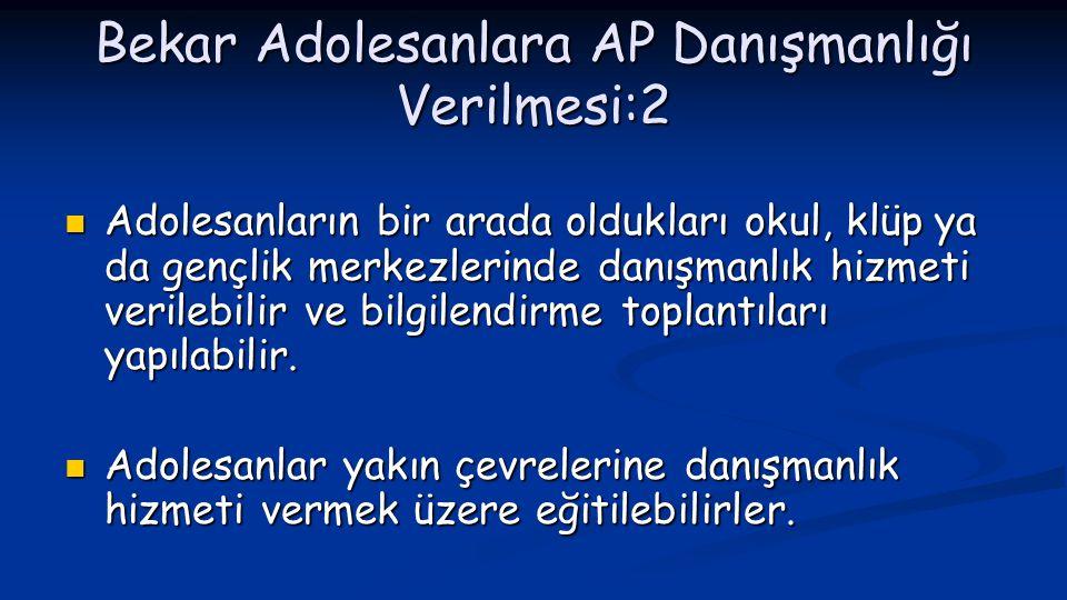 Bekar Adolesanlara AP Danışmanlığı Verilmesi:2