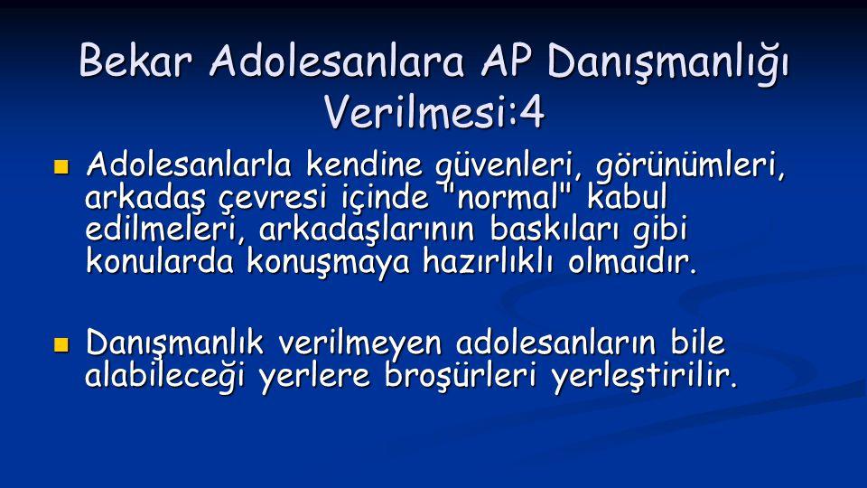 Bekar Adolesanlara AP Danışmanlığı Verilmesi:4