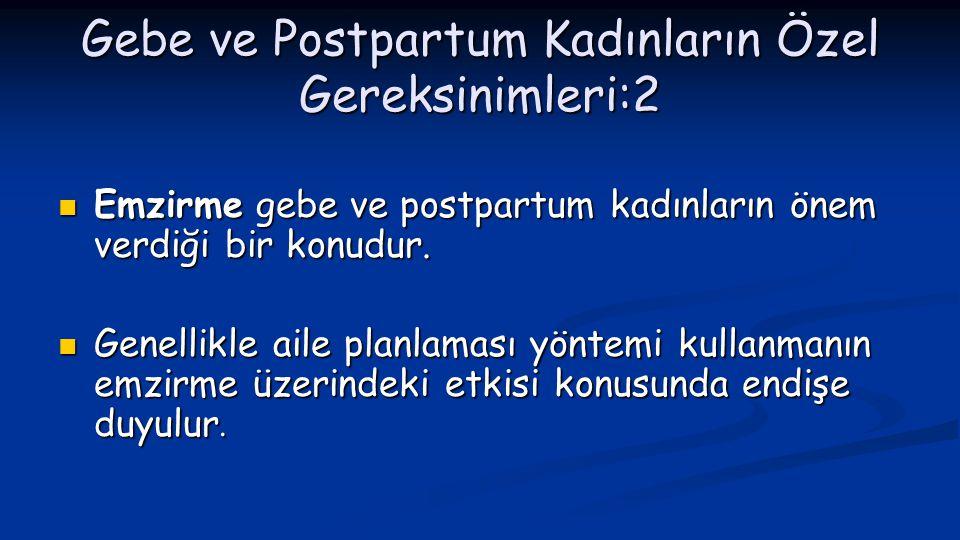 Gebe ve Postpartum Kadınların Özel Gereksinimleri:2