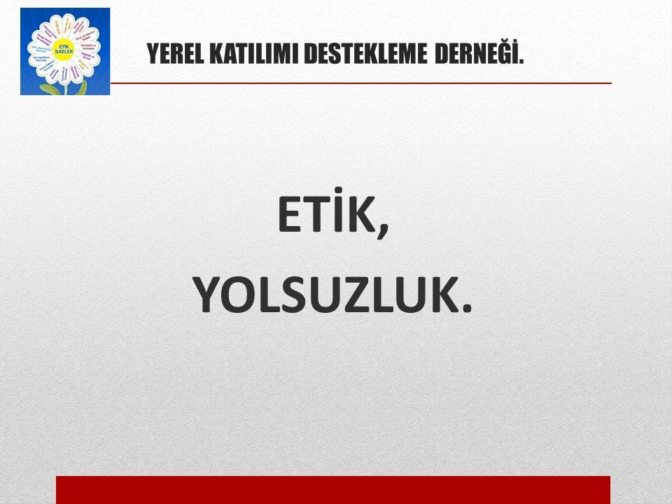 YEREL KATILIMI DESTEKLEME DERNEĞİ.