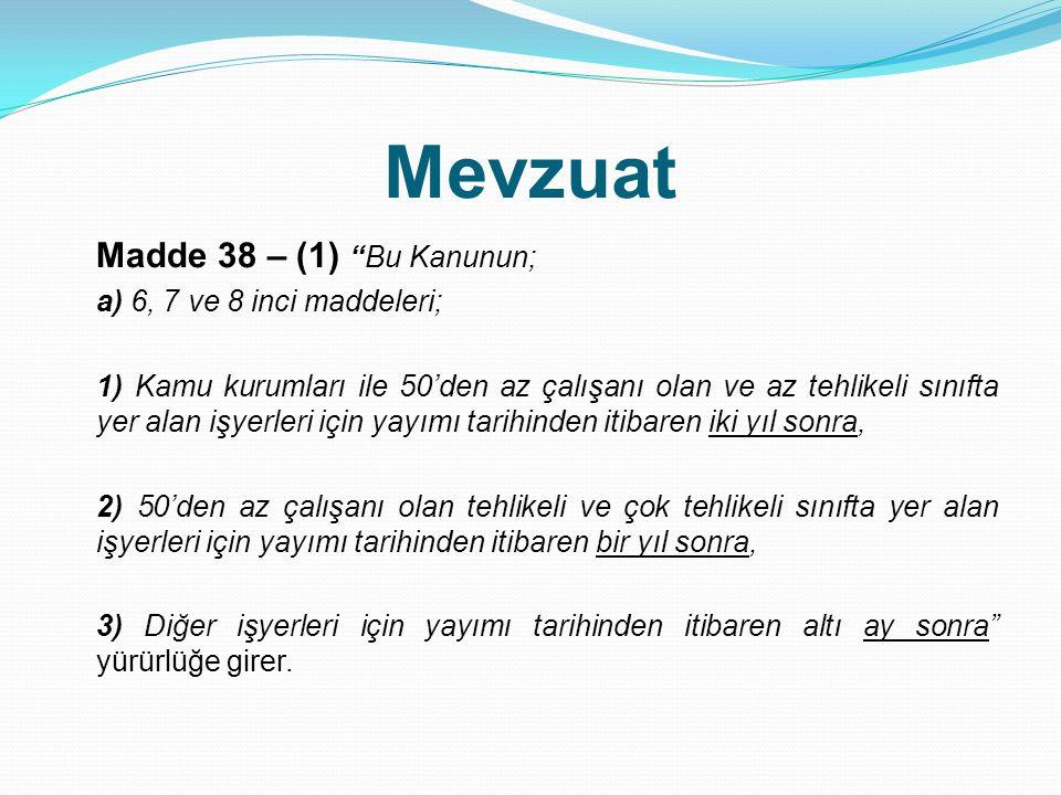 Mevzuat Madde 38 – (1) Bu Kanunun; a) 6, 7 ve 8 inci maddeleri;