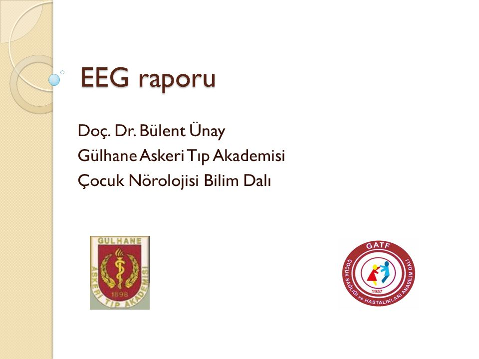 EEG raporu Doç. Dr. Bülent Ünay Gülhane Askeri Tıp Akademisi