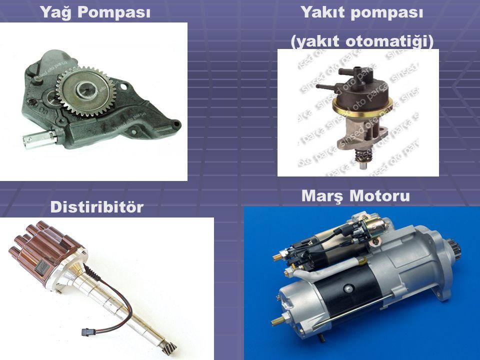 Yağ Pompası Yakıt pompası (yakıt otomatiği) Marş Motoru Distiribitör