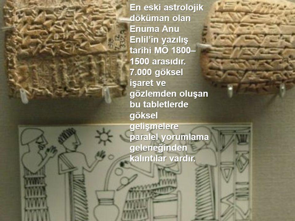 En eski astrolojik döküman olan Enuma Anu Enlil'in yazılış tarihi MÖ 1800–1500 arasıdır.