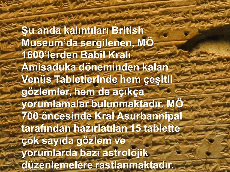 Şu anda kalıntıları British Museum'da sergilenen, MÖ 1600'lerden Babil Kralı Amisaduka döneminden kalan Venüs Tabletlerinde hem çeşitli gözlemler, hem de açıkça yorumlamalar bulunmaktadır.