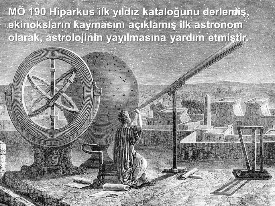 MÖ 190 Hiparkus ilk yıldız kataloğunu derlemiş, ekinoksların kaymasını açıklamış ilk astronom olarak, astrolojinin yayılmasına yardım etmiştir.