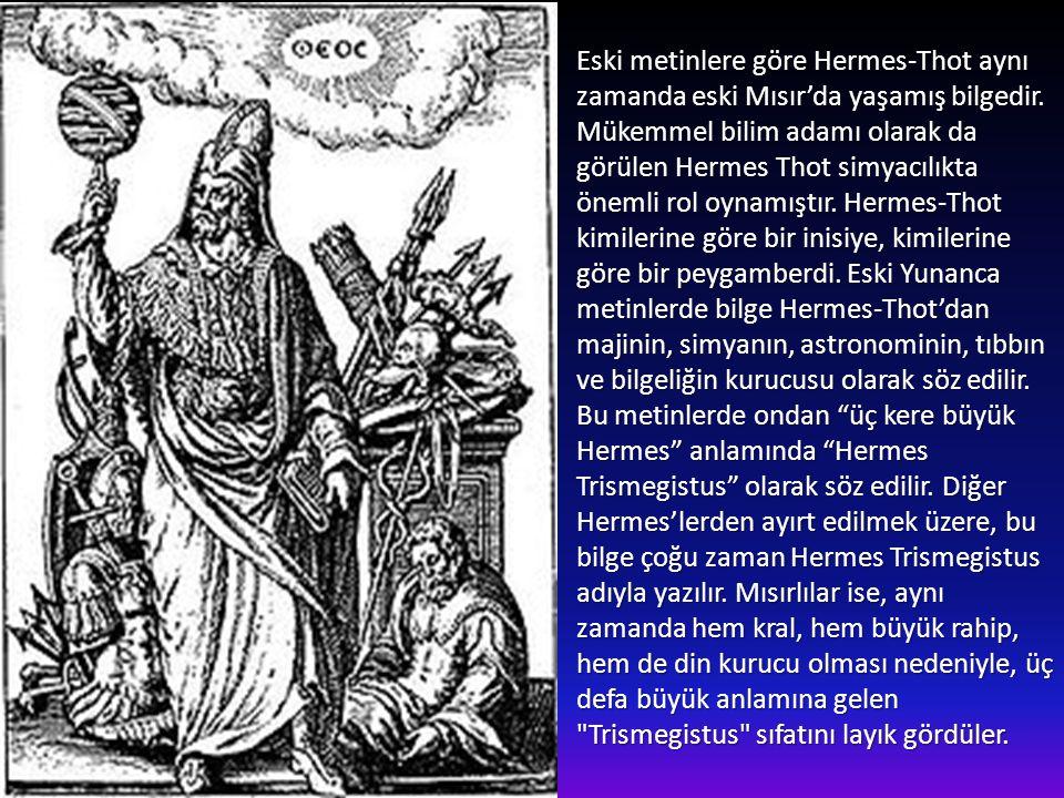 Eski metinlere göre Hermes-Thot aynı zamanda eski Mısır'da yaşamış bilgedir.