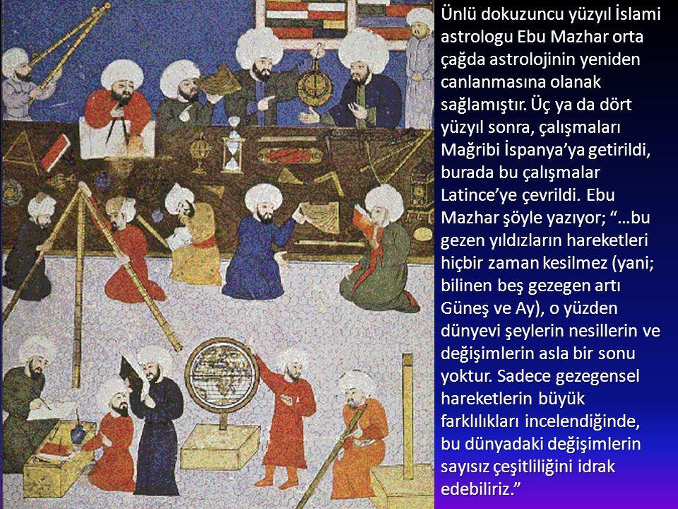 Ünlü dokuzuncu yüzyıl İslami astrologu Ebu Mazhar orta çağda astrolojinin yeniden canlanmasına olanak sağlamıştır.