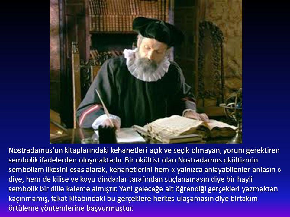 Nostradamus'un kitaplarındaki kehanetleri açık ve seçik olmayan, yorum gerektiren sembolik ifadelerden oluşmaktadır.