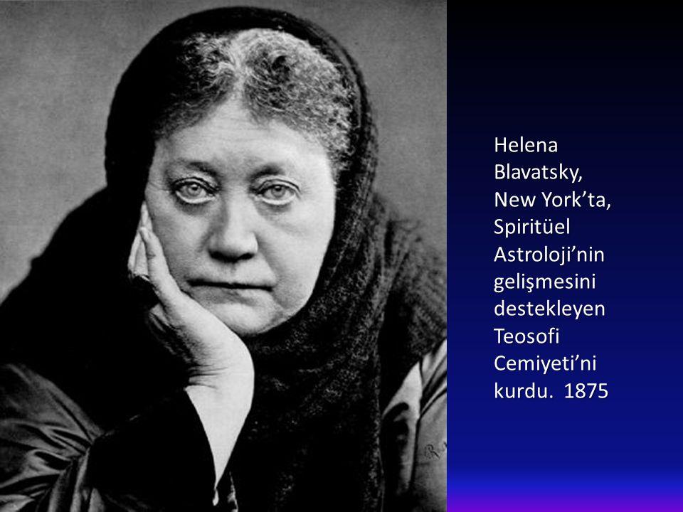 Helena Blavatsky, New York'ta, Spiritüel Astroloji'nin gelişmesini destekleyen Teosofi Cemiyeti'ni kurdu.