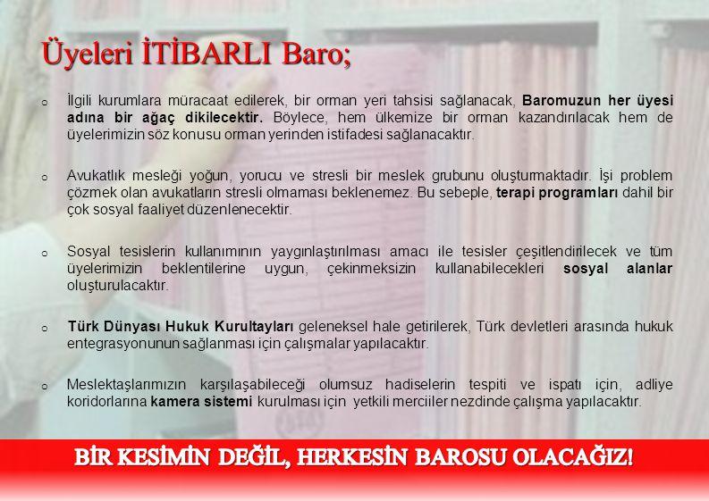 Üyeleri İTİBARLI Baro;