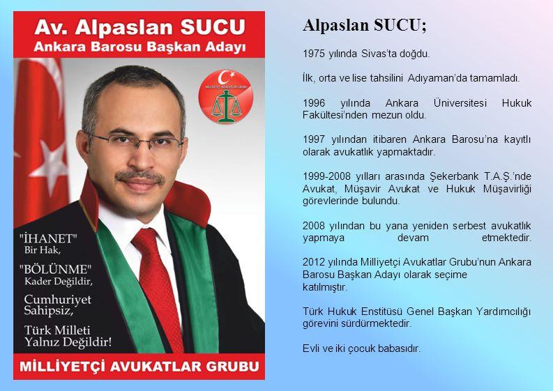 Alpaslan SUCU; 1975 yılında Sivas'ta doğdu.