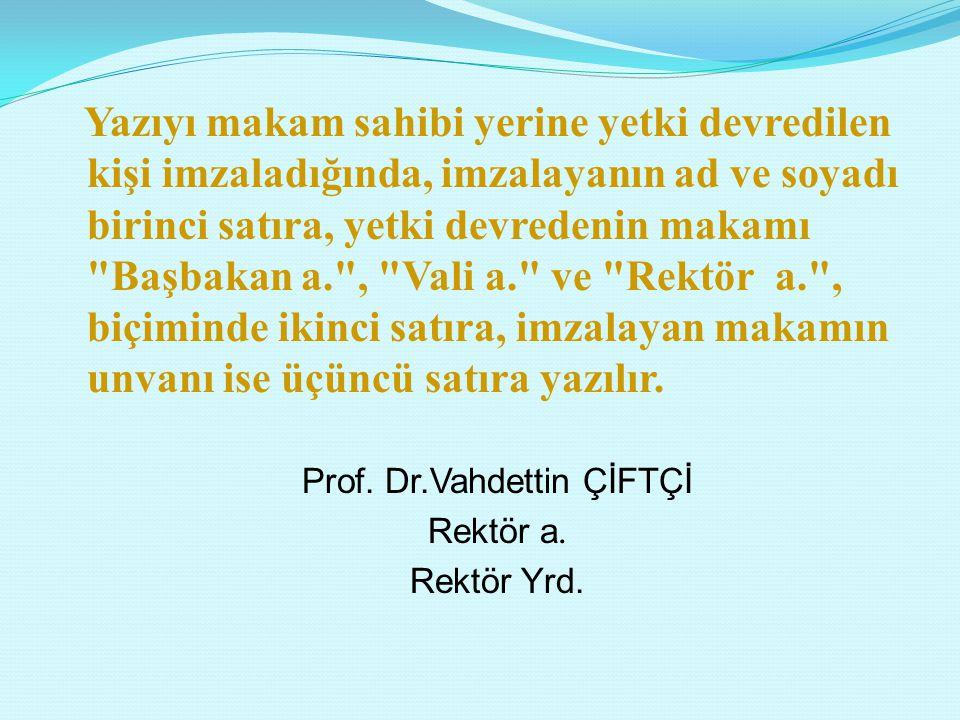 Prof. Dr.Vahdettin ÇİFTÇİ