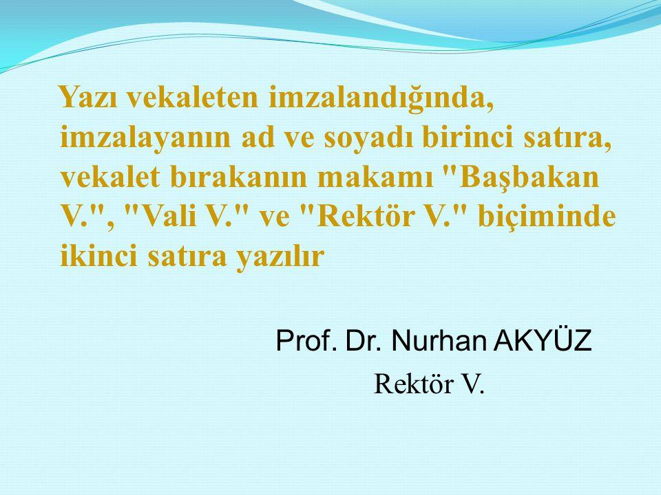 Prof. Dr. Nurhan AKYÜZ Rektör V.