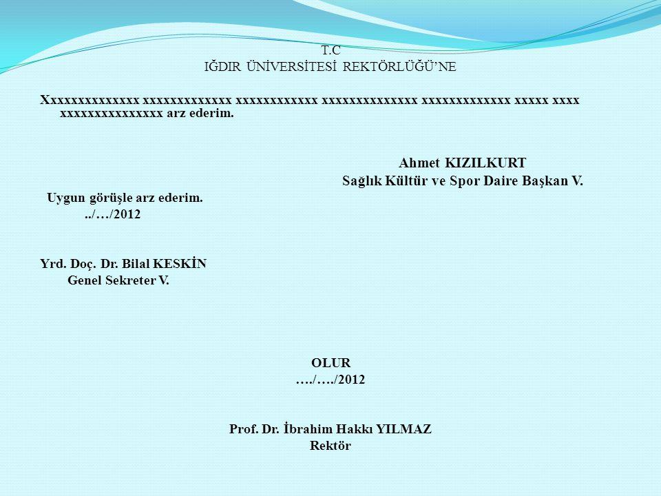 Sağlık Kültür ve Spor Daire Başkan V. Prof. Dr. İbrahim Hakkı YILMAZ