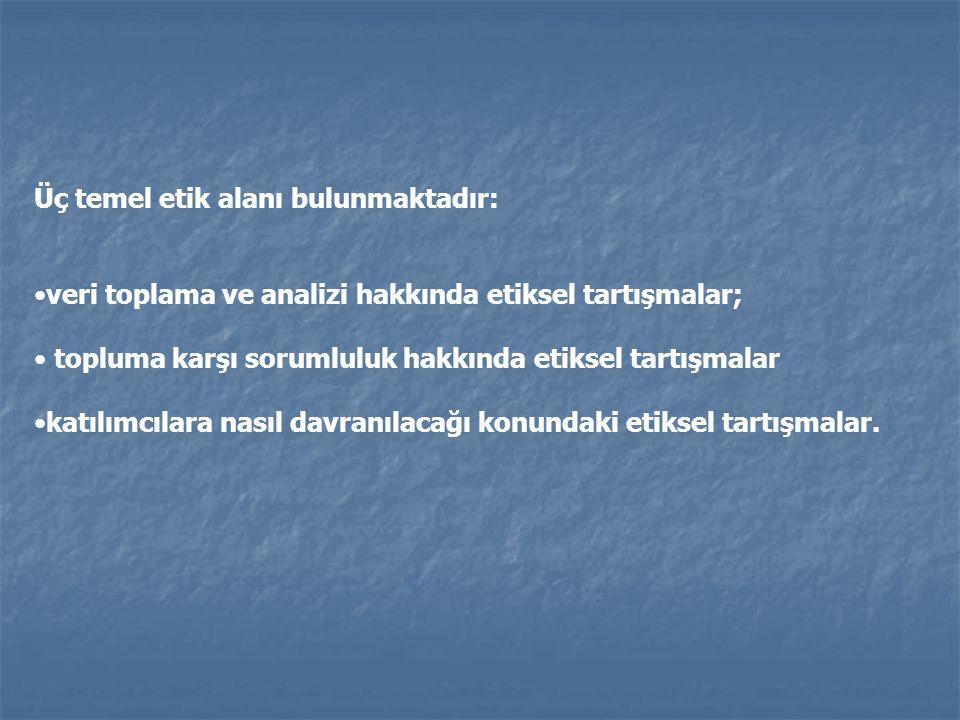 Üç temel etik alanı bulunmaktadır: