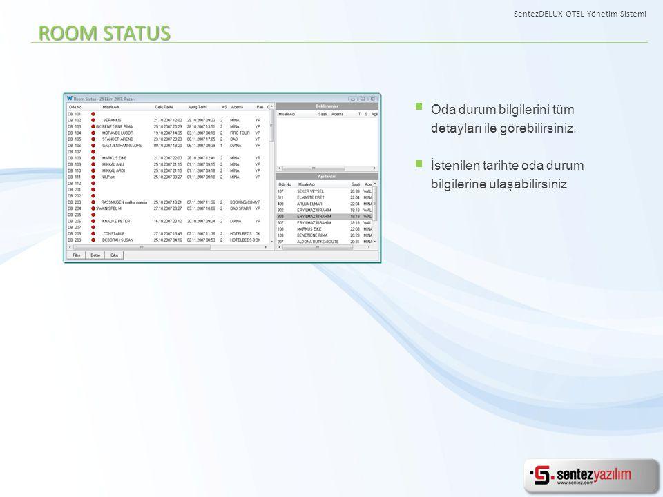 ROOM STATUS Oda durum bilgilerini tüm detayları ile görebilirsiniz.