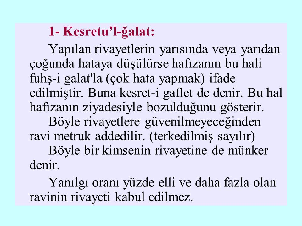 1- Kesretu'l-ğalat: