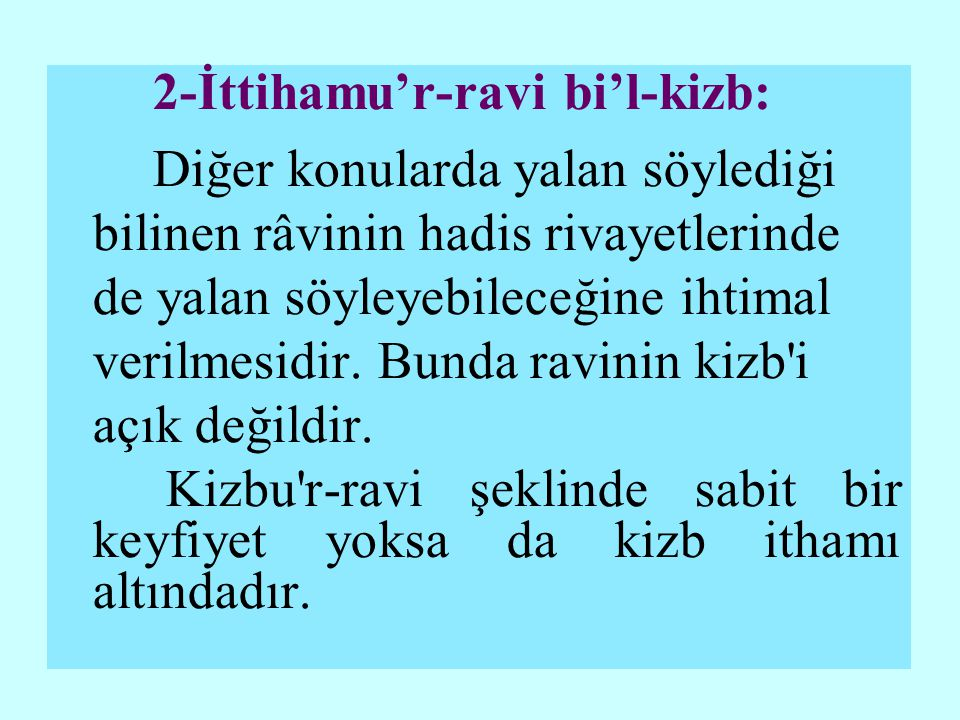 2-İttihamu'r-ravi bi'l-kizb: