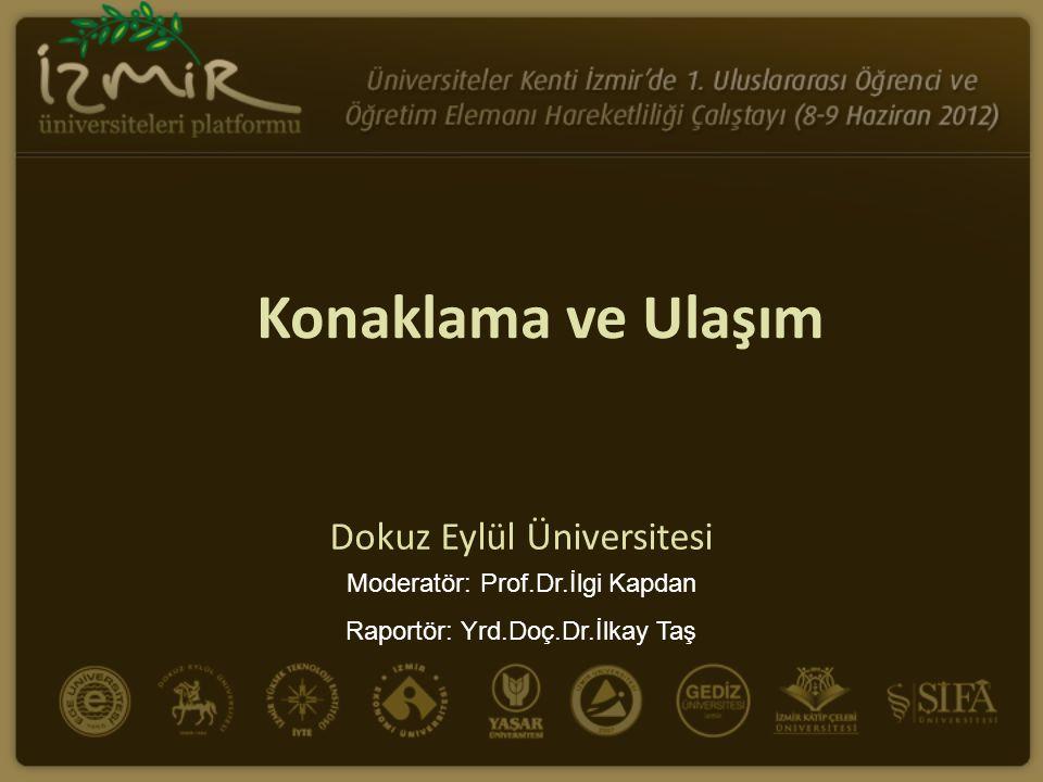 Konaklama ve Ulaşım Dokuz Eylül Üniversitesi