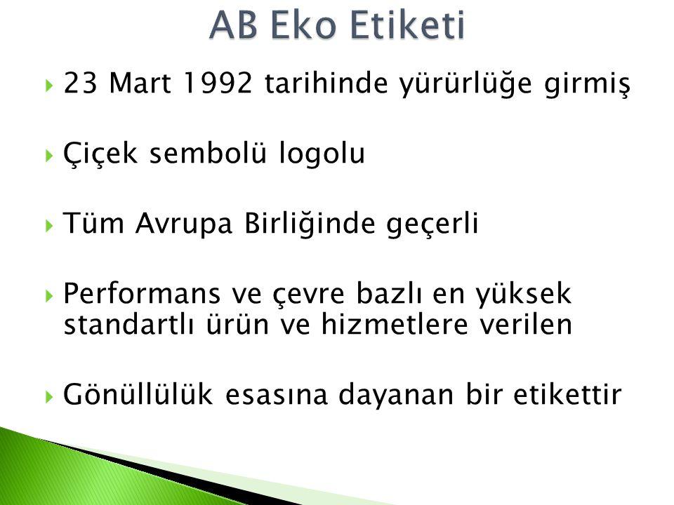 AB Eko Etiketi 23 Mart 1992 tarihinde yürürlüğe girmiş