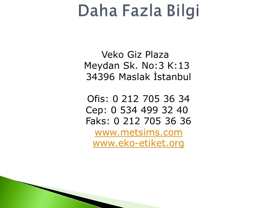 Veko Giz Plaza Meydan Sk. No:3 K:13 34396 Maslak İstanbul