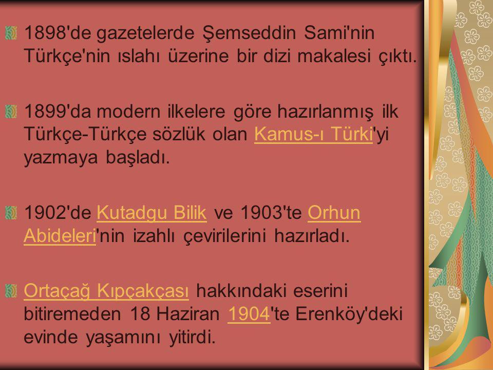1898 de gazetelerde Şemseddin Sami nin Türkçe nin ıslahı üzerine bir dizi makalesi çıktı.