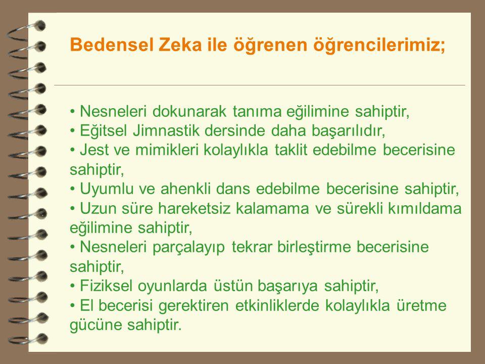Bedensel Zeka ile öğrenen öğrencilerimiz;