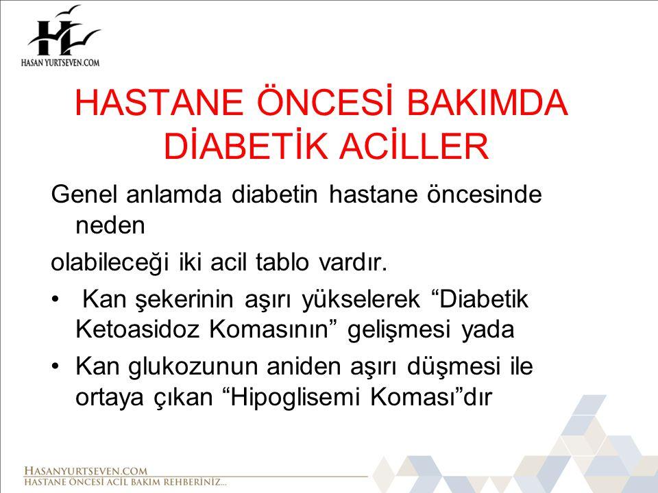 HASTANE ÖNCESİ BAKIMDA DİABETİK ACİLLER