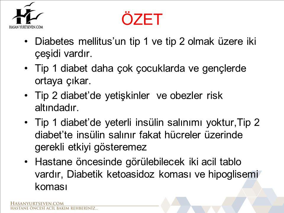 ÖZET Diabetes mellitus'un tip 1 ve tip 2 olmak üzere iki çeşidi vardır. Tip 1 diabet daha çok çocuklarda ve gençlerde ortaya çıkar.