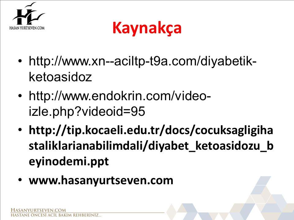 Kaynakça http://www.xn--aciltp-t9a.com/diyabetik- ketoasidoz
